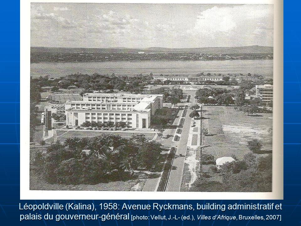 Léopoldville (Kalina), 1958: Avenue Ryckmans, building administratif et palais du gouverneur-général [photo: Vellut, J.-L- (ed.), Villes d'Afrique, Bruxelles, 2007]